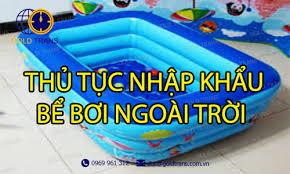 Thủ tục nhập khẩu bể bơi ngoài trời bằng nhựa